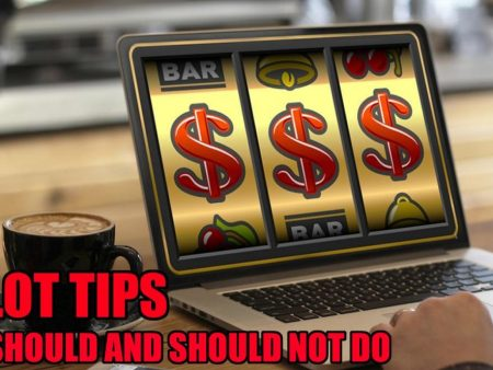 Slot Tips: 7 Things You Should and Should Not Do
