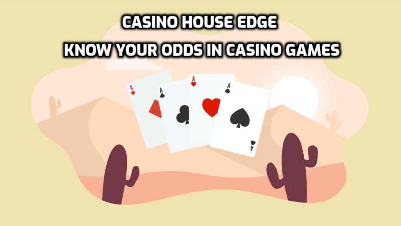 Casino House Edge - Know your odds in casino games